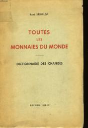 Toutes Les Monnaies Du Monde - Dictionnaire Des Changes - Couverture - Format classique