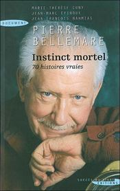 Instinct mortel. 70 histoires vraies - Intérieur - Format classique