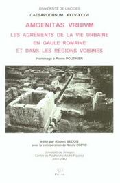 <I>Amoenitas Vrbivm</I>. Les Agrements De La Vie Urbaine En Gaule Rom Aine Et Dans Les Regions Voisi - Intérieur - Format classique