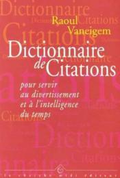 Dictionnaire de citations pour servir au divertissement et à l'intelligence du temps - Couverture - Format classique