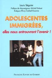 Adolescentes Immigrees - Elles Nous Entrouvent L'Avenir - Intérieur - Format classique