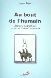 Au bout de l'humain ; essai autobiographique sur le chemin de compostelle - Intérieur - Format classique