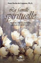 Famille spirituelle ; tisser des relations éternelles dans un monde temporel - Intérieur - Format classique