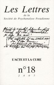 Les Lettres De La Societe De Psychanalyse Freudienne T.18; L'Acte Et La Curee - Intérieur - Format classique