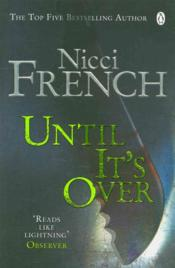Vente livre :  UNTIL IT'S OVER  - Nicci French