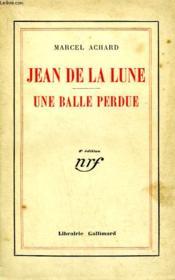 Jean De La Lune Suivi De Une Balle Perdue. - Couverture - Format classique