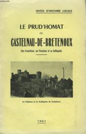 Le Prud'Homat De Castelnau-De-Bretenoux (Ses Franchises, Ses Paroisses Et Sa Collegiale) - Couverture - Format classique