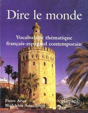 Dire Le Monde Vocabulaire Thematique Francais-Espagnol Contemporain - Intérieur - Format classique
