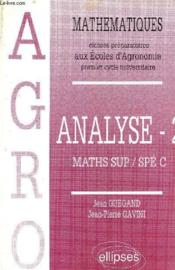 Mathematiques Agro Cours Analyse Tome 2 - Couverture - Format classique
