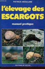 Elevage Des Escargots Manuel Pratique - Couverture - Format classique