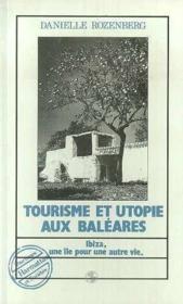 Tourisme et utopie aux Baléares ; Ibiza, une île pour une autre vie - Couverture - Format classique