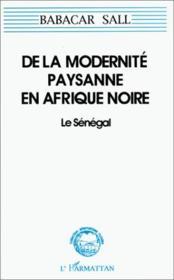 De la modernité paysanne en Afrique noire ; le Sénégal - Couverture - Format classique