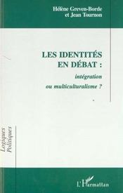 Les Identites En Debat ; Integration Ou Multiculturalisme - Intérieur - Format classique