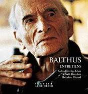 Balthus ; Entretiens Au Grand Chalet ; Yehudi Menuhin Saddrudinh Aga Khan Theodore Monod - Couverture - Format classique