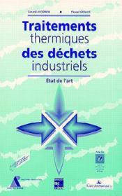 Traitements thermiques des dechets industriels - Couverture - Format classique