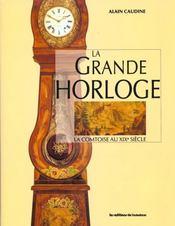 La grande horloge ; la comtoise au XIXe siècle - Intérieur - Format classique