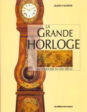 La grande horloge ; la comtoise au XIXe siècle - Couverture - Format classique