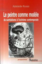 Le peintre comme modèle ; du surréalisme à l'extrême contemporain - Intérieur - Format classique