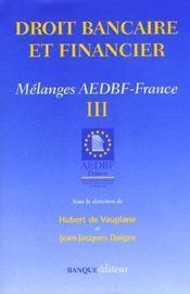 Droit bancaire et financier ; melange aedbf-france iii - Intérieur - Format classique