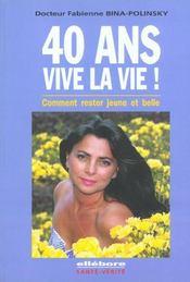 40 Ans. Vive La Vie ! Rester Jeune Et Belle - Intérieur - Format classique