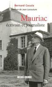 Mauriac, écrivain et journaliste - Couverture - Format classique