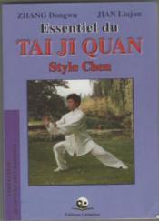 Essentiel Du Tai Ji Quan Style Chen - Couverture - Format classique