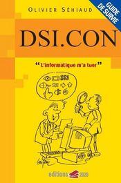 DSI.con ; l'informatique m'a tuer - Intérieur - Format classique