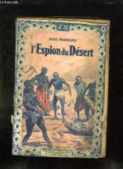 L Espion Du Desert. - Couverture - Format classique