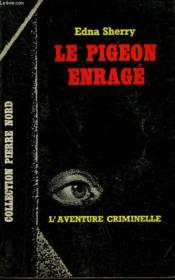 Le Pigeon Enrage. Collection L'Aventure Criminelle N° 153 - Couverture - Format classique