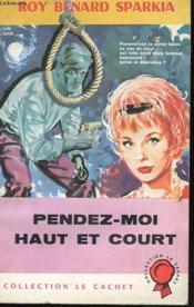 Pendez-Moi Haut Et Court - Couverture - Format classique