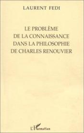 Le problème de la connaissance dans la philosophie de Charles Renouvier - Couverture - Format classique