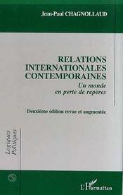 Relations Internationales Contemporaines ; Un Monde En Perte De Reperes - Intérieur - Format classique