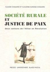 Societe Rurale Et Justice De Paix. Deux Cantons De L'Allier En Revolu Tion - Intérieur - Format classique