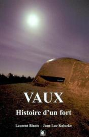 Vaux Histoire D'Un Fort - Couverture - Format classique