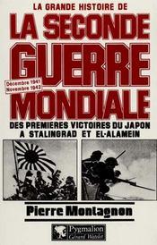 Grande Histoire De La Seconde Guerre Mondiale T.4 ; Des Premieres Victoires Du Japon A Stalingrad Et El-Alamein - Intérieur - Format classique
