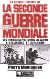 Grande Histoire De La Seconde Guerre Mondiale T.4 ; Des Premieres Victoires Du Japon A Stalingrad Et El-Alamein - Couverture - Format classique