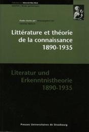 Littérature et théorie de la connaissance, 1890-1935 ; literatur und erkenntnistheorie, 1890-1935 - Couverture - Format classique
