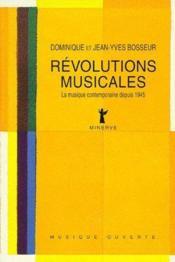 Révolutions musicales ; la musique contemporaine depuis 1945 - Couverture - Format classique