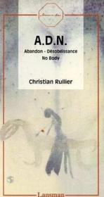 A.D.N. : Abandon - Desobeissance - No Body - Couverture - Format classique