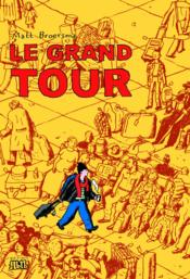 The Grand Tour ; Notes D'Europe Et D'Amerique - Couverture - Format classique