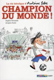 La vie heroique d'Antoine Lebic t.3 ; champion du monde !