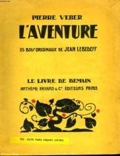 L'Aventure. 35 Bois Originaux De Jean Lebedeff. Le Livre De Demain N° 84. - Couverture - Format classique