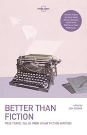 Vente livre :  Better than fiction (édition 2017)  - Collectif - Don George