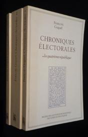 Chroniques Electorales : Les Scrutins Politiques En France - T. 1 - Couverture - Format classique
