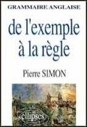 Grammaire Anglaise De L'Exemple A La Regle - Intérieur - Format classique