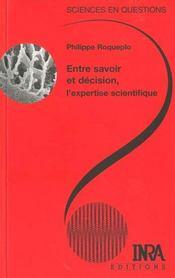 Entre le savoir et la décision, l'expertise scientifique - Intérieur - Format classique