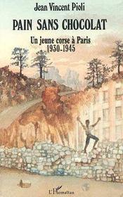 Pain sans chocolat ; un jeune corse à Paris, 1930-1945 - Intérieur - Format classique