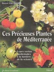 Ces précieuses plantes de méditerranée ; leurs vertus médicinales à la lumière de la science - Couverture - Format classique