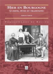 Hier en Bourgogne ; cuisine, fêtes et traditions - Couverture - Format classique