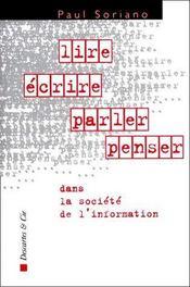 Lire, Ecrire, Parler, Penser Dans La Societe De L'Information - Couverture - Format classique